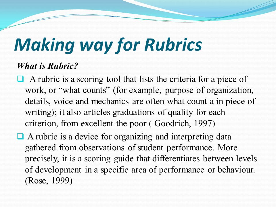 Making way for Rubrics What is Rubric
