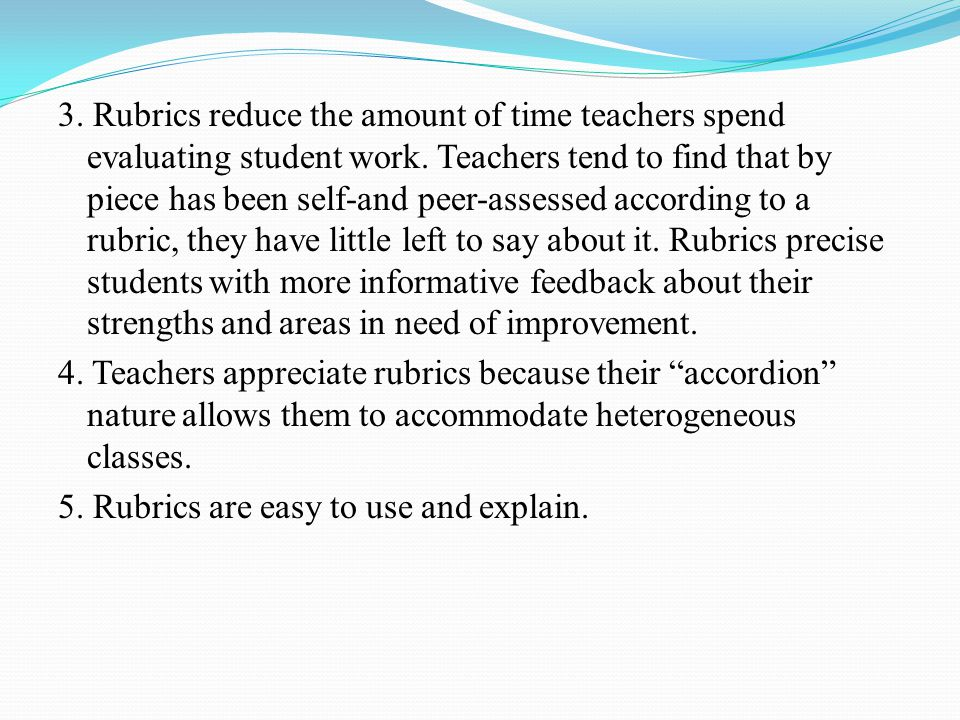 3. Rubrics reduce the amount of time teachers spend evaluating student work.