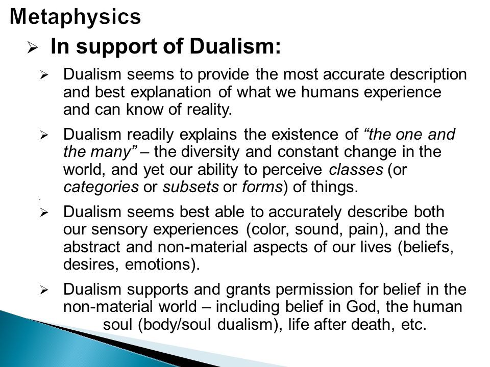 Metaphysics In support of Dualism: