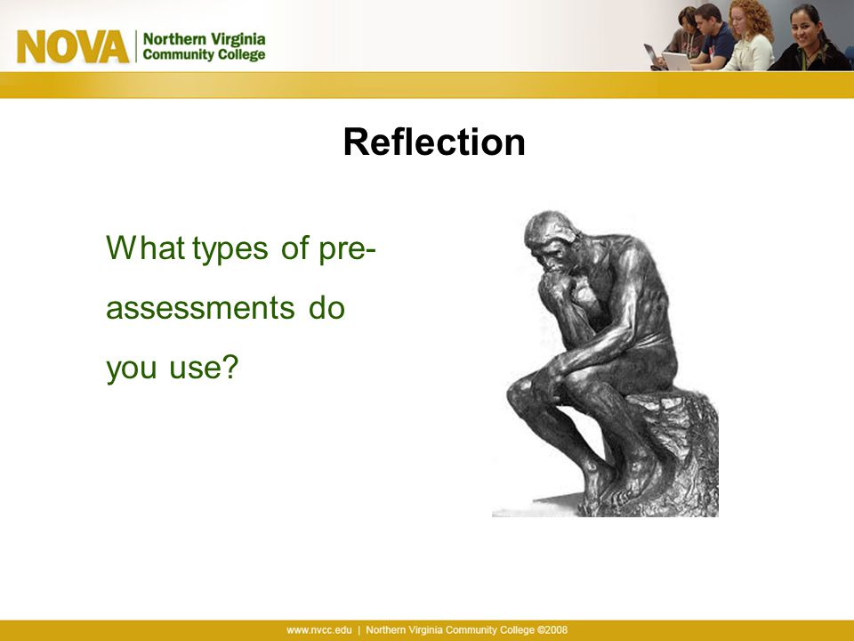 Reflection What types of pre-assessments do you use