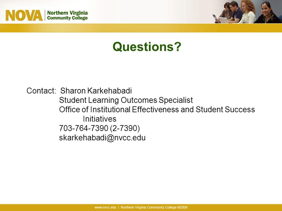 Questions Contact: Sharon Karkehabadi