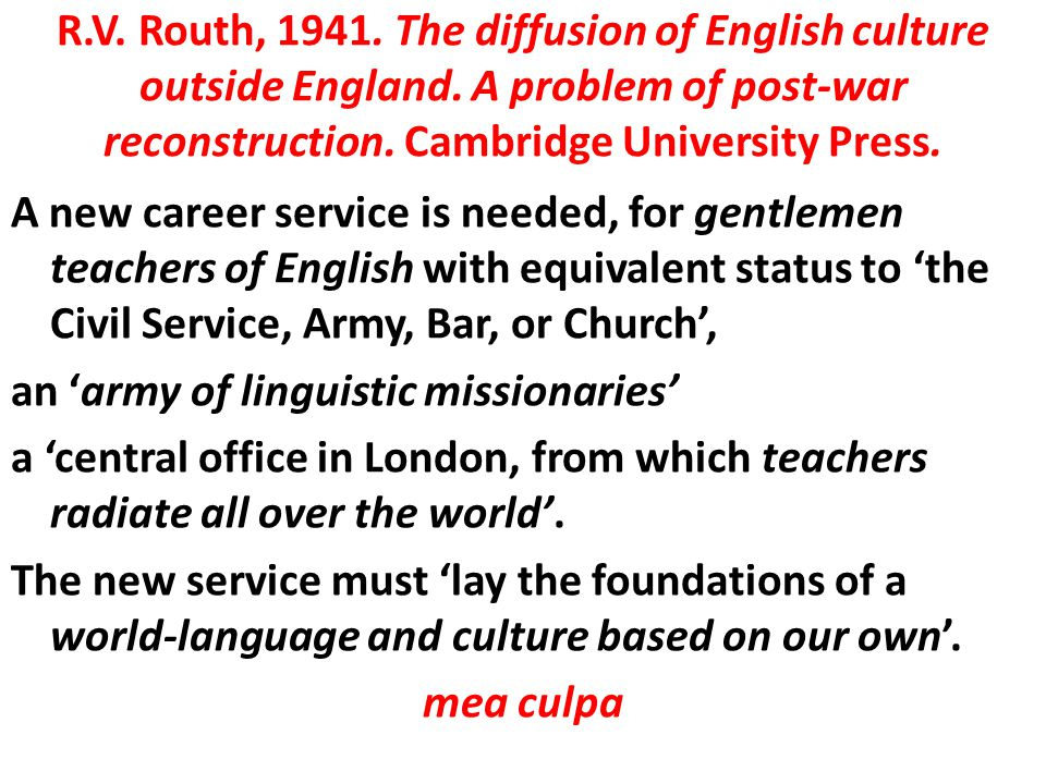R. V. Routh, 1941. The diffusion of English culture outside England