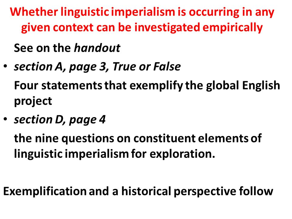Whether linguistic imperialism is occurring in any given context can be investigated empirically