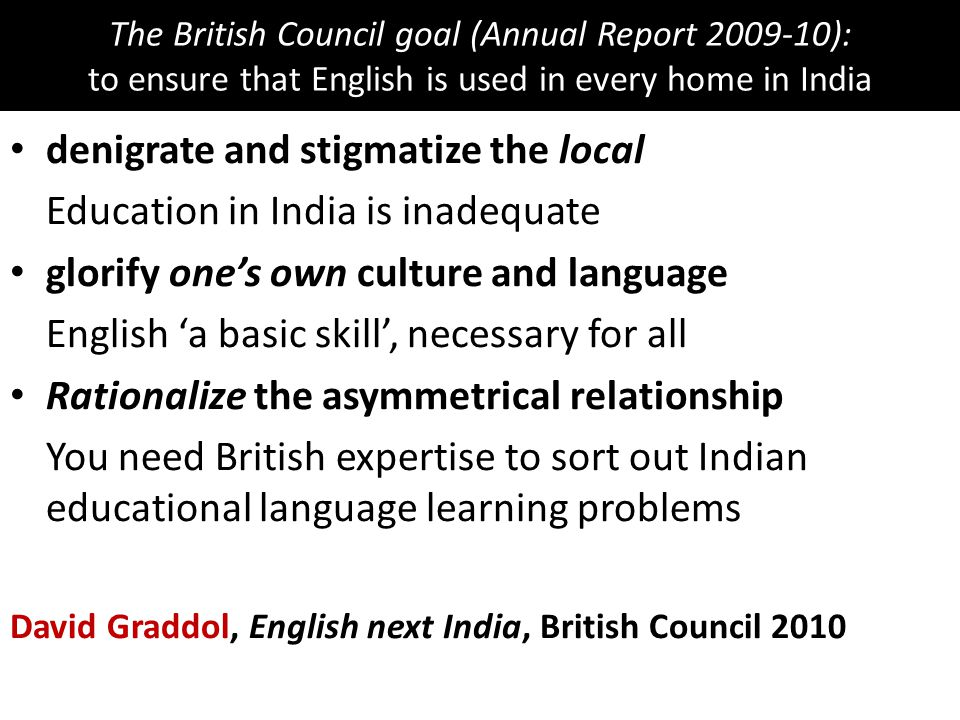 denigrate and stigmatize the local Education in India is inadequate