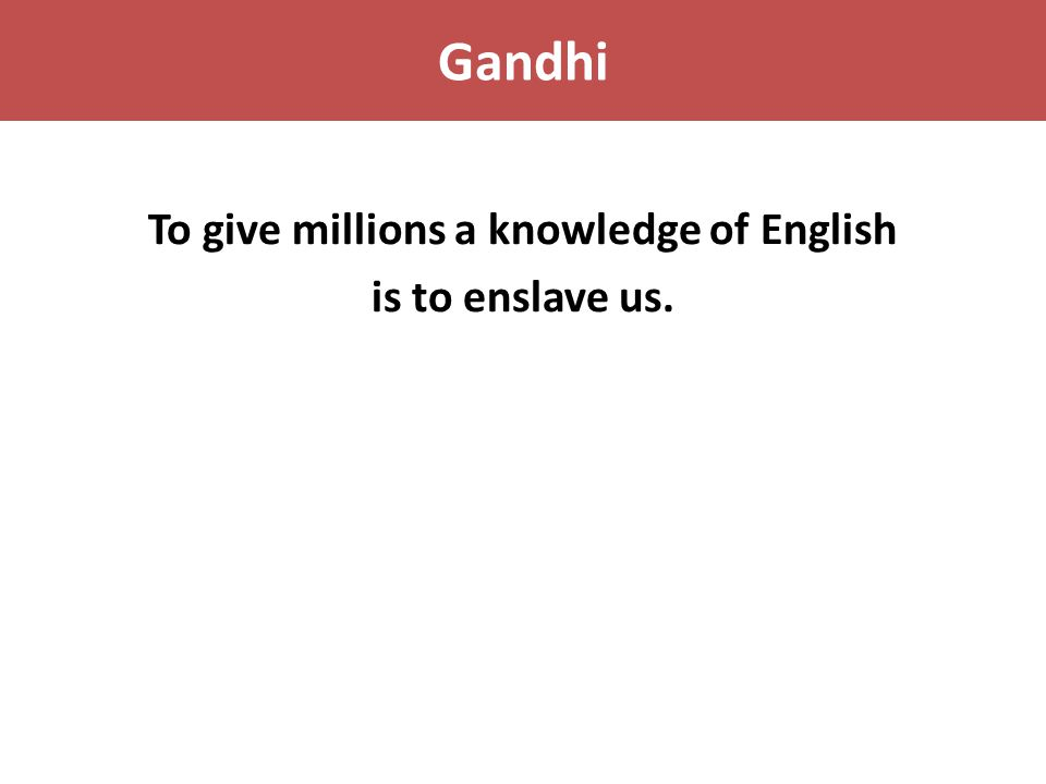 To give millions a knowledge of English