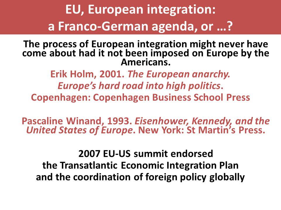 EU, European integration: a Franco-German agenda, or …