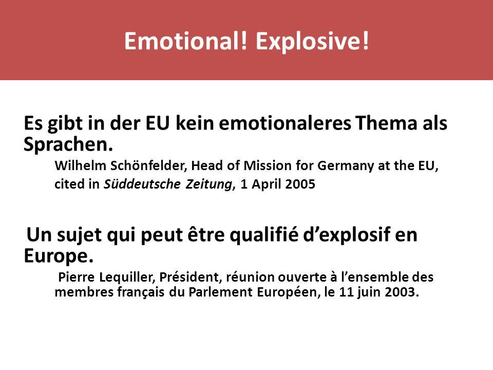 Emotional! Explosive! Es gibt in der EU kein emotionaleres Thema als Sprachen. Wilhelm Schönfelder, Head of Mission for Germany at the EU,