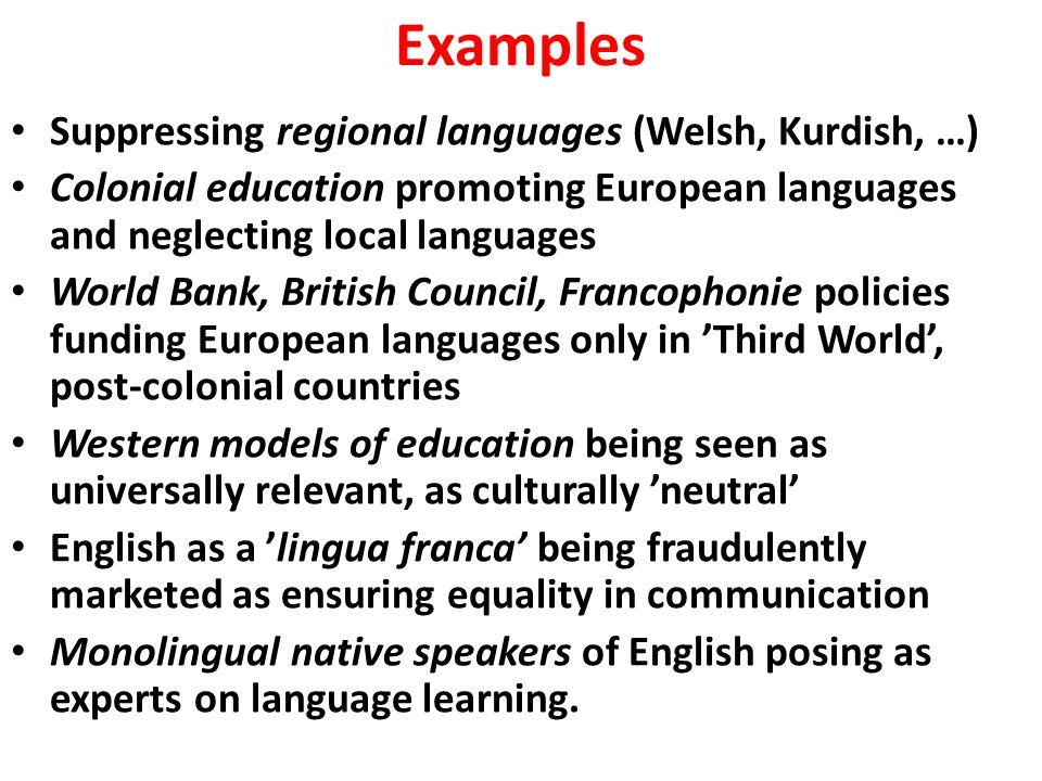 Examples Suppressing regional languages (Welsh, Kurdish, …)