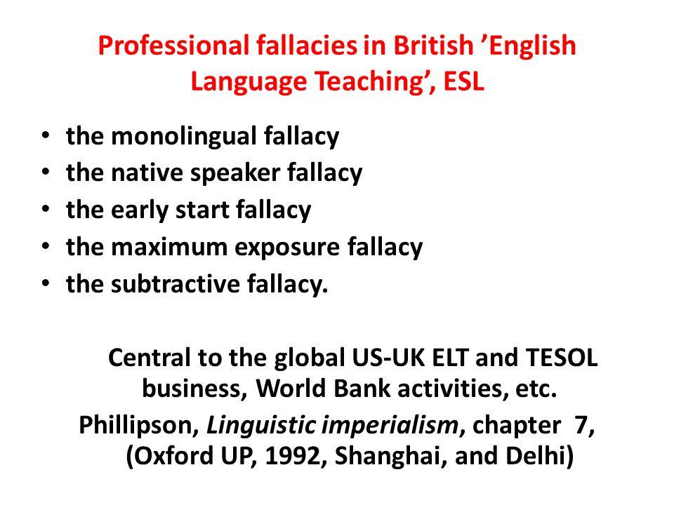 Professional fallacies in British 'English Language Teaching', ESL
