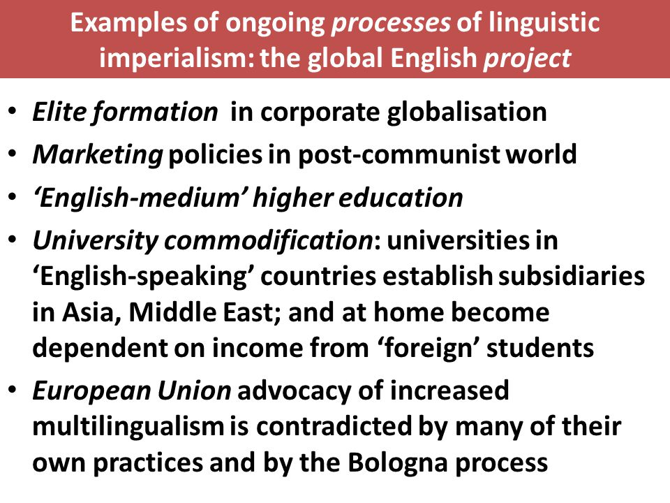 Examples of ongoing processes of linguistic imperialism: the global English project
