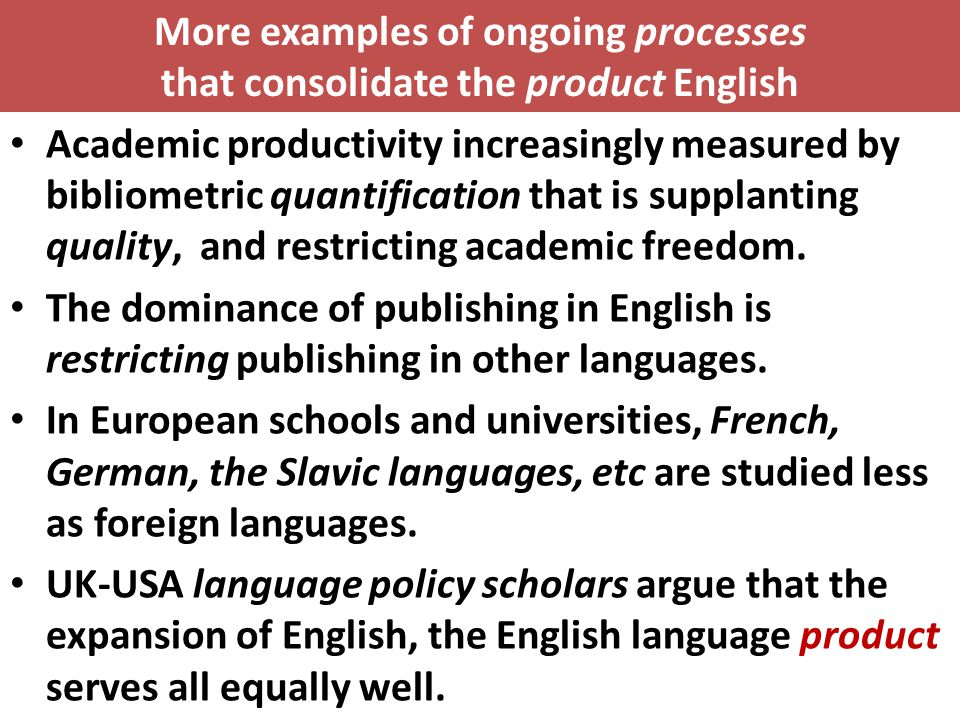 More examples of ongoing processes that consolidate the product English