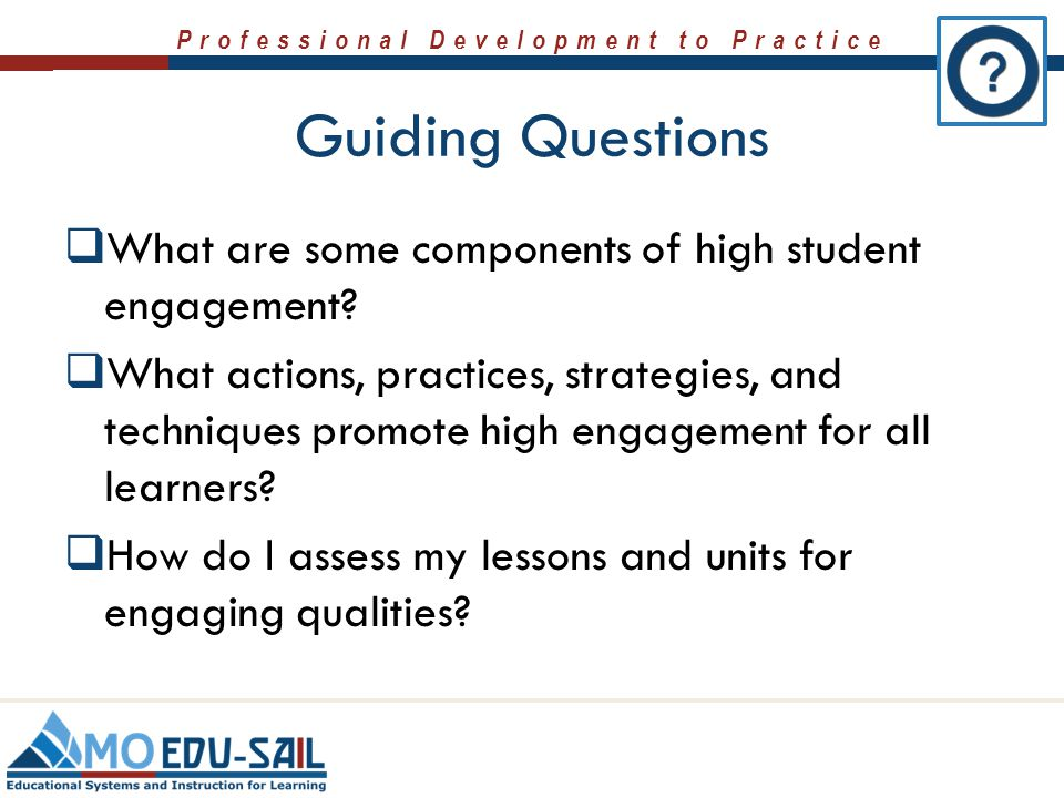 Guiding Questions What are some components of high student engagement