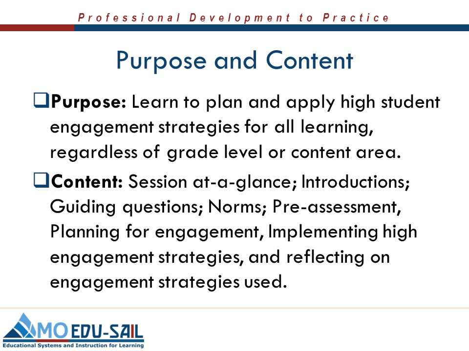 Purpose and Content Purpose: Learn to plan and apply high student engagement strategies for all learning, regardless of grade level or content area.