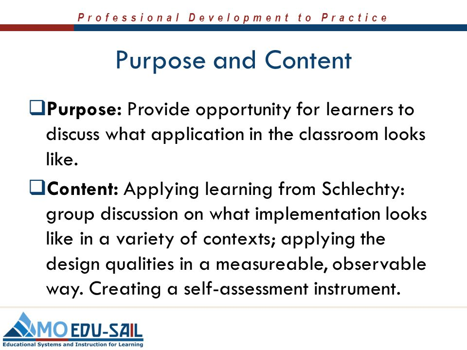 Purpose and Content Purpose: Provide opportunity for learners to discuss what application in the classroom looks like.