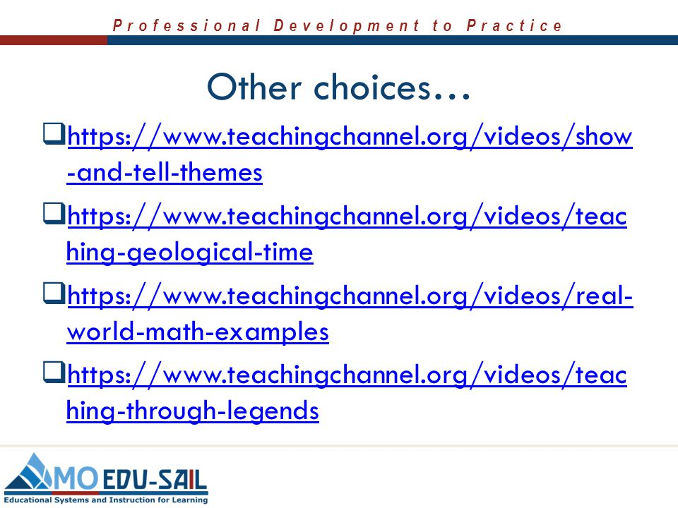 Other choices… https://www.teachingchannel.org/videos/show-and-tell-themes. https://www.teachingchannel.org/videos/teaching-geological-time.
