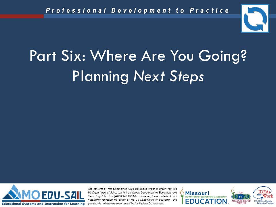 Part Six: Where Are You Going Planning Next Steps
