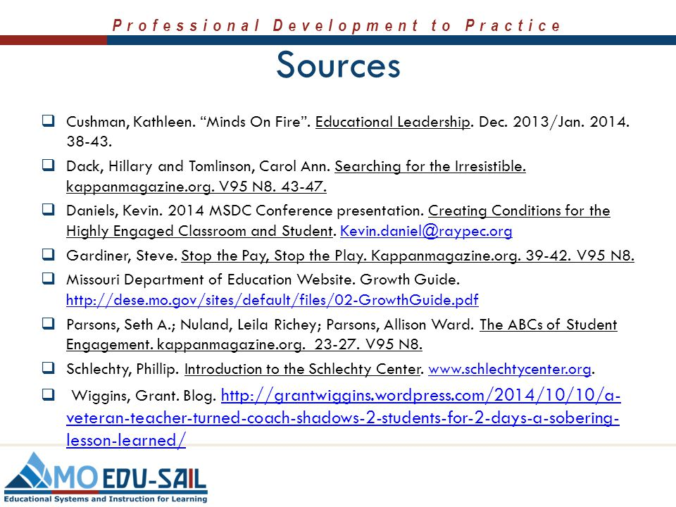 Sources Cushman, Kathleen. Minds On Fire . Educational Leadership. Dec. 2013/Jan. 2014. 38-43.