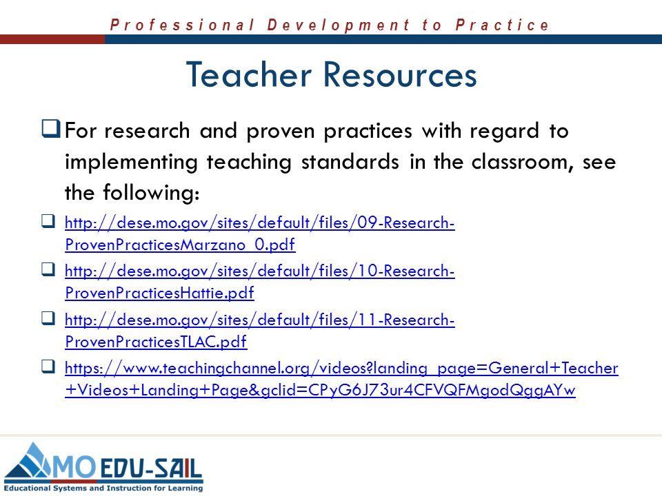 Teacher Resources For research and proven practices with regard to implementing teaching standards in the classroom, see the following: