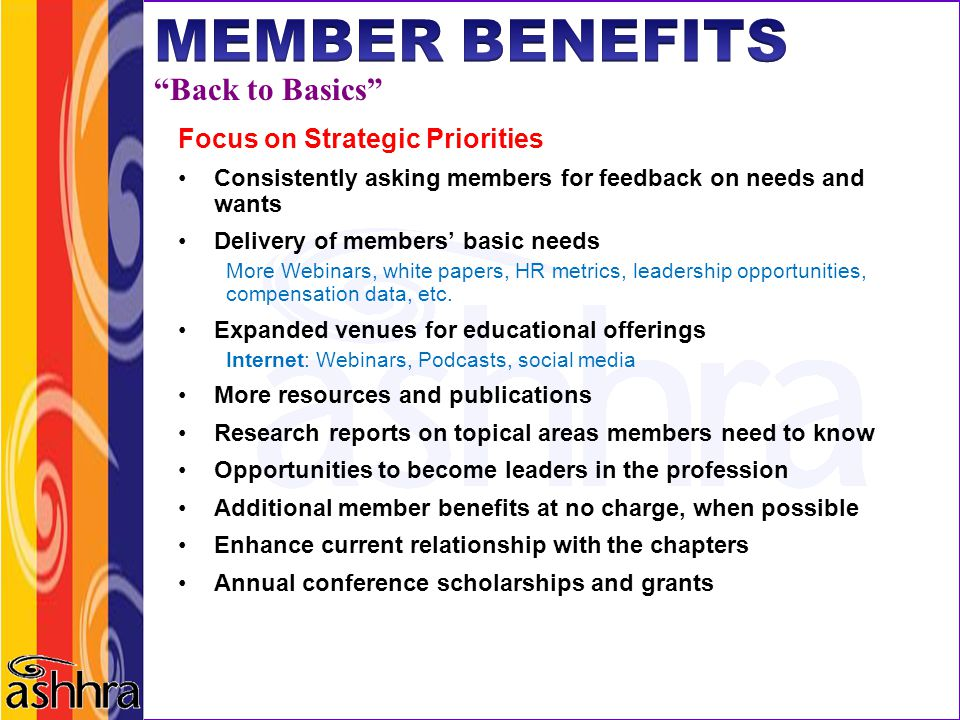 MEMBER BENEFITS Back to Basics Focus on Strategic Priorities