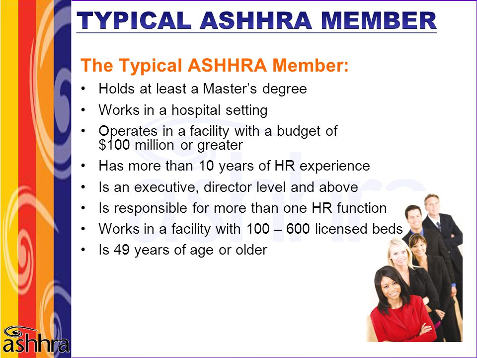 TYPICAL ASHHRA MEMBER The Typical ASHHRA Member: