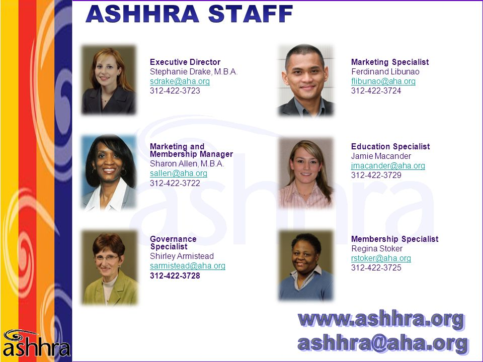 ASHHRA STAFF ashhra@aha.org www.ashhra.org Executive Director