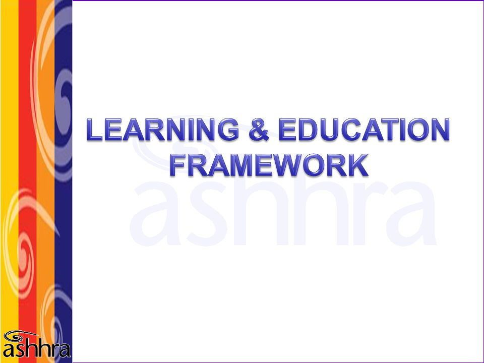 LEARNING & EDUCATION FRAMEWORK