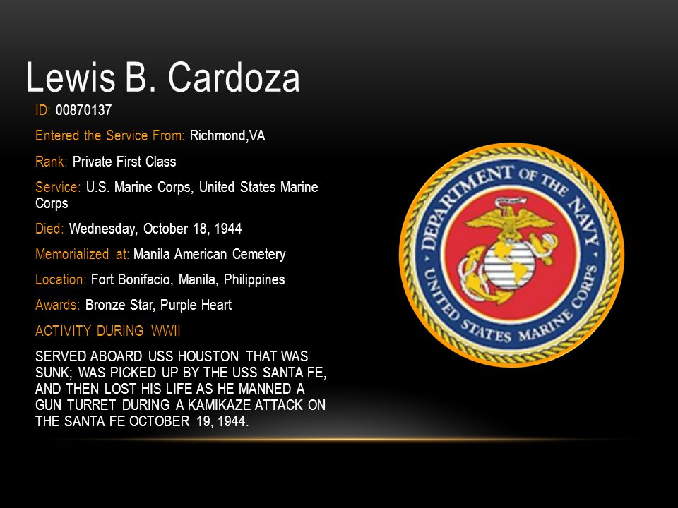 Lewis B. Cardoza ID: 00870137 Entered the Service From: Richmond,VA