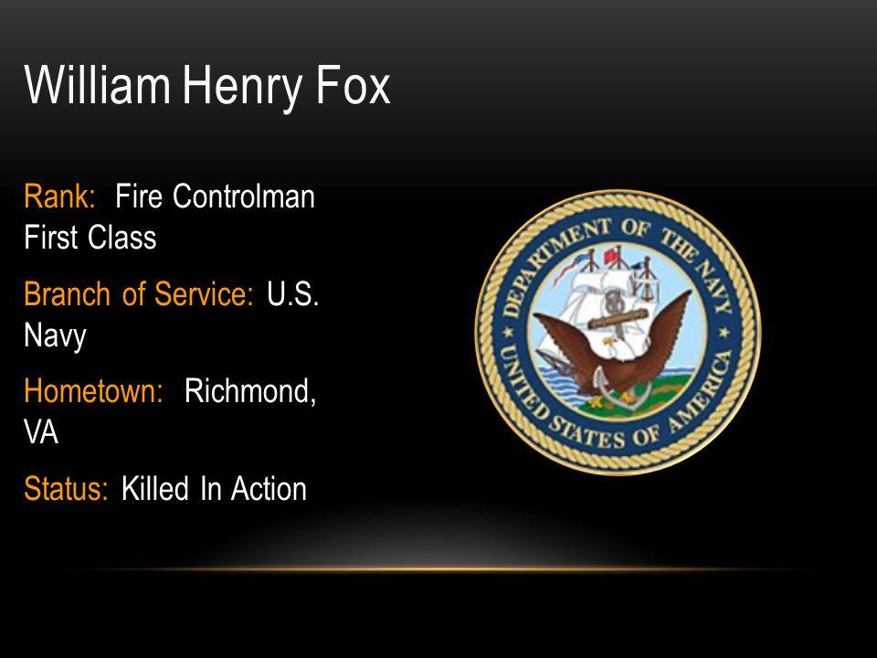 William Henry Fox Rank: Fire Controlman First Class