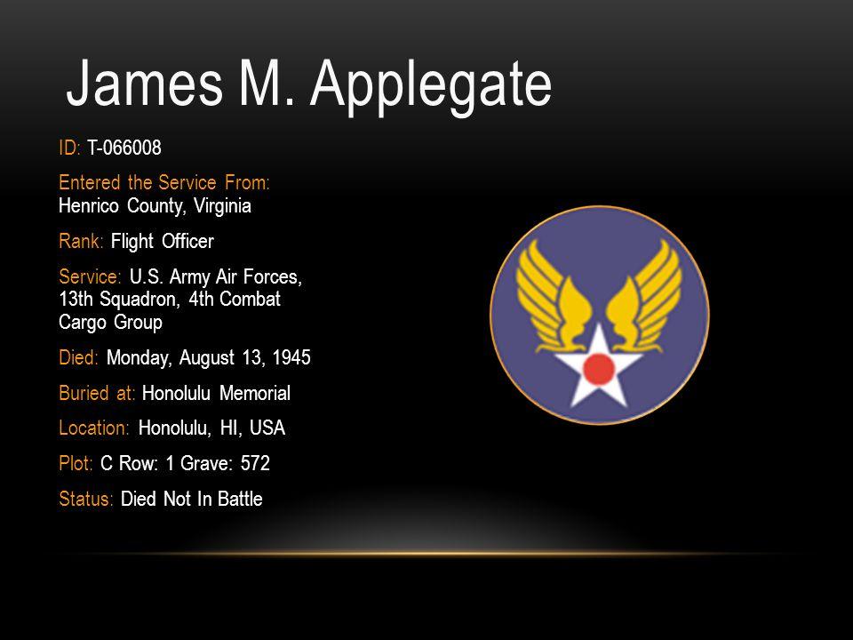 James M. Applegate ID: T-066008