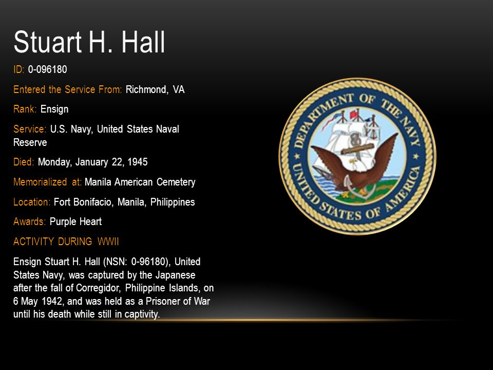 Stuart H. Hall ID: 0-096180 Entered the Service From: Richmond, VA
