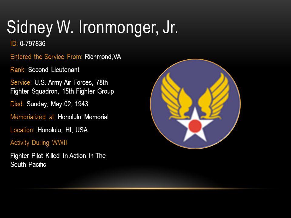 Sidney W. Ironmonger, Jr. ID: 0-797836