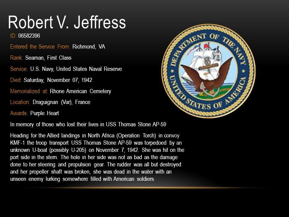 Robert V. Jeffress ID: 06582396 Entered the Service From: Richmond, VA