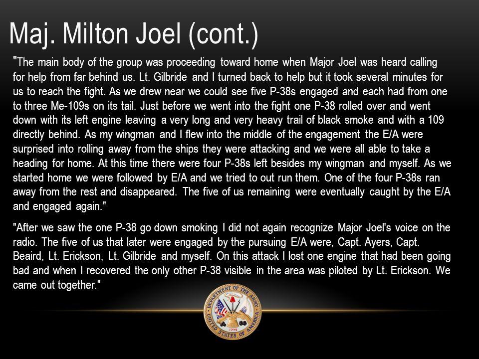 Maj. Milton Joel (cont.)