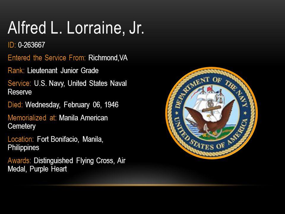 Alfred L. Lorraine, Jr. ID: 0-263667