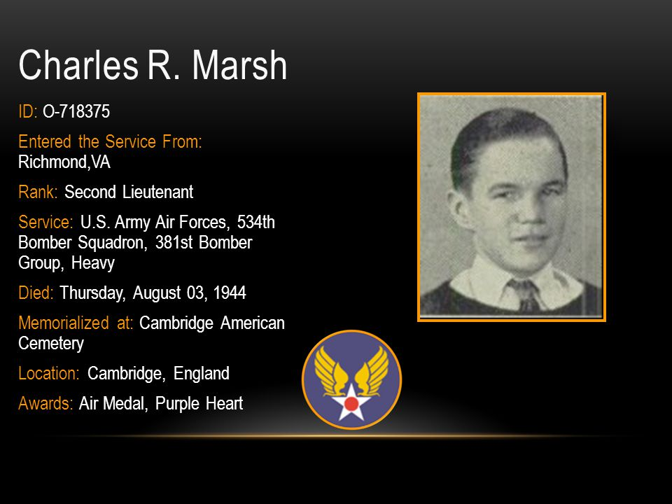 Charles R. Marsh ID: O-718375 Entered the Service From: Richmond,VA