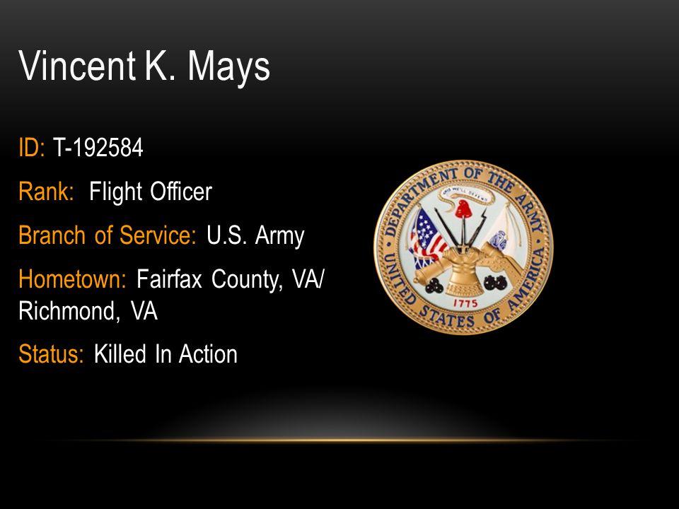Vincent K. Mays ID: T-192584 Rank: Flight Officer