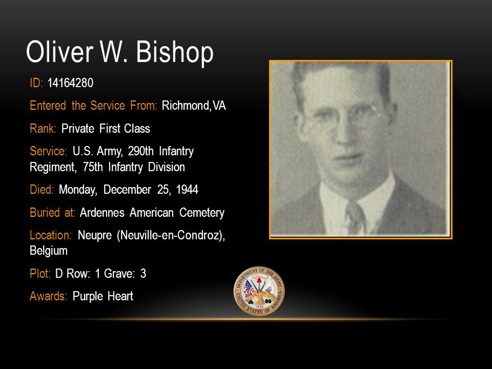 Oliver W. Bishop ID: 14164280 Entered the Service From: Richmond,VA