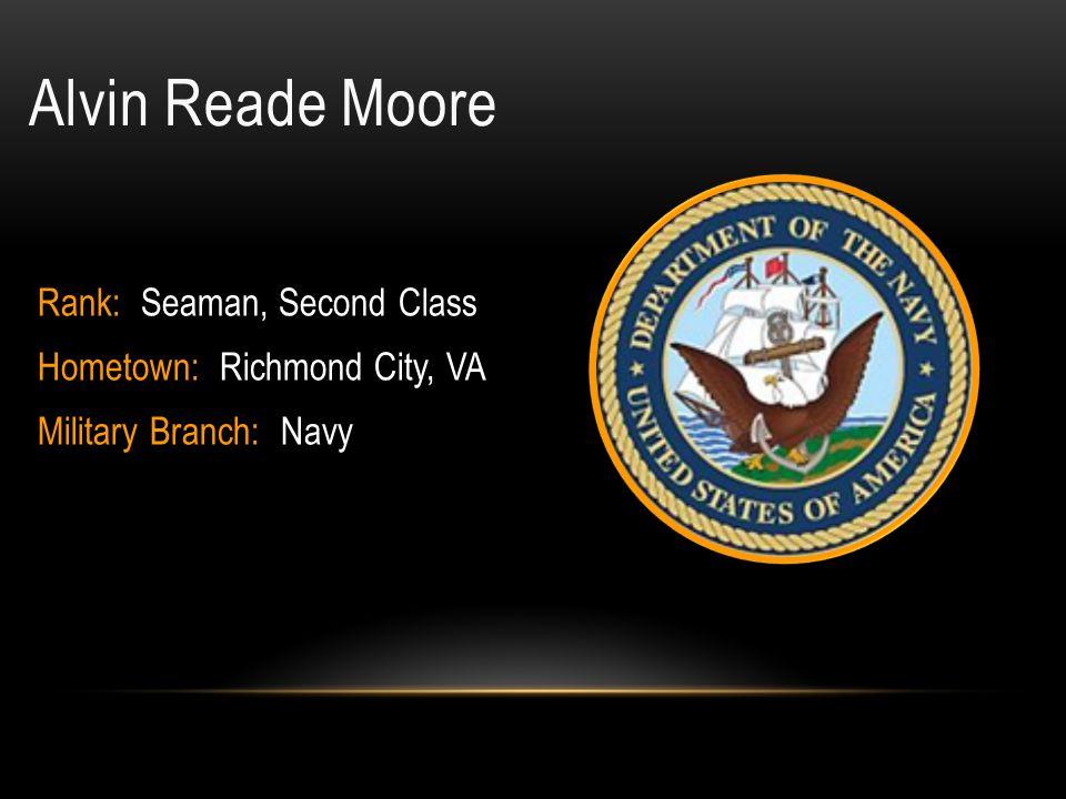 Alvin Reade Moore Rank: Seaman, Second Class