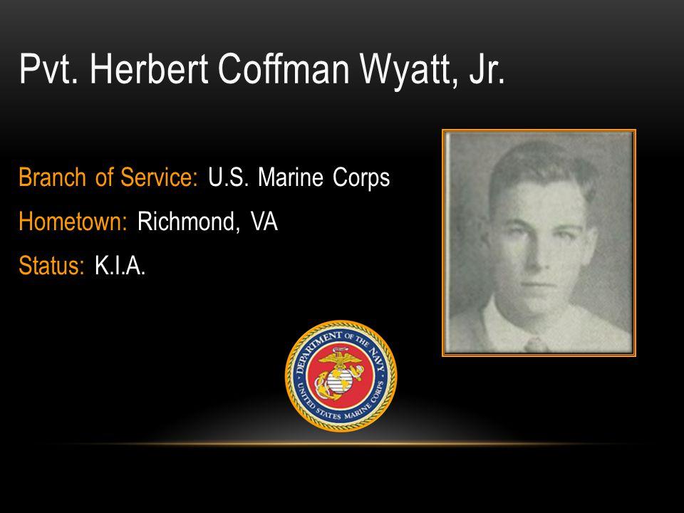 Pvt. Herbert Coffman Wyatt, Jr.
