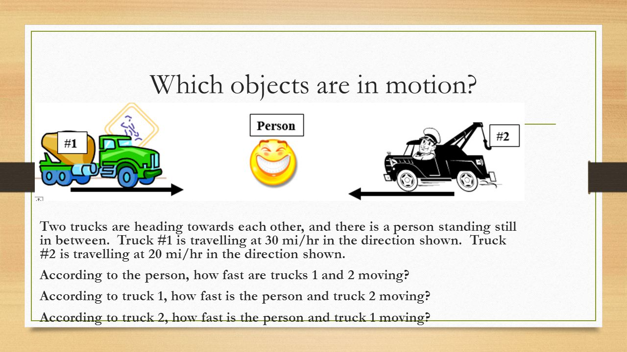 Which objects are in motion