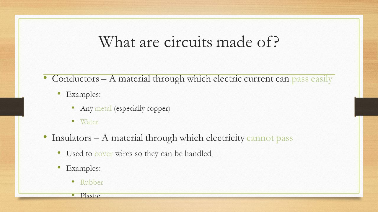 What are circuits made of