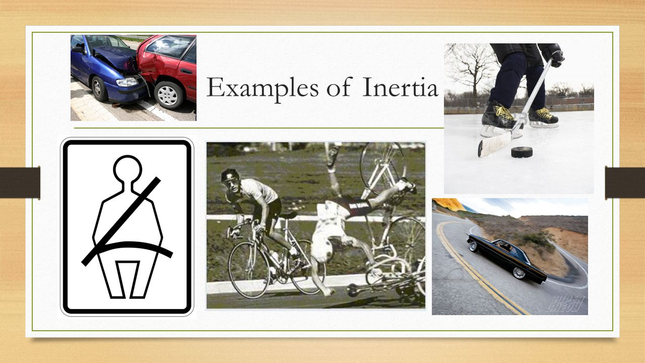 Examples of Inertia