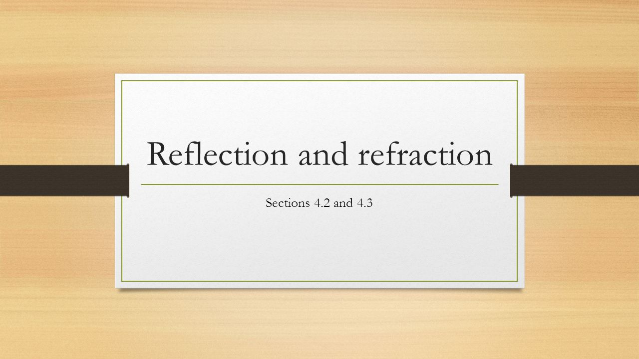 Reflection and refraction