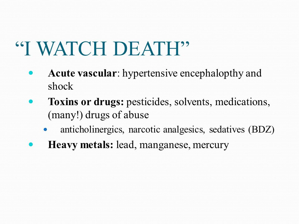 I WATCH DEATH Acute vascular: hypertensive encephalopthy and shock