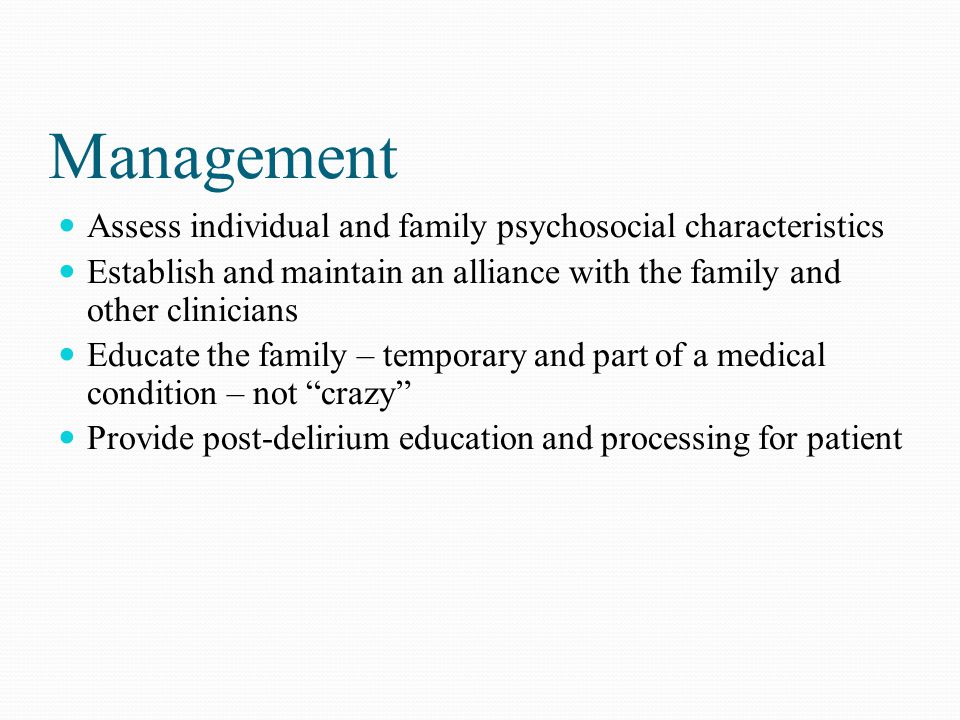 Management Assess individual and family psychosocial characteristics