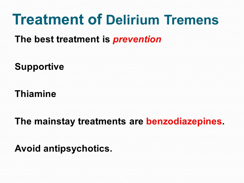 Treatment of Delirium Tremens