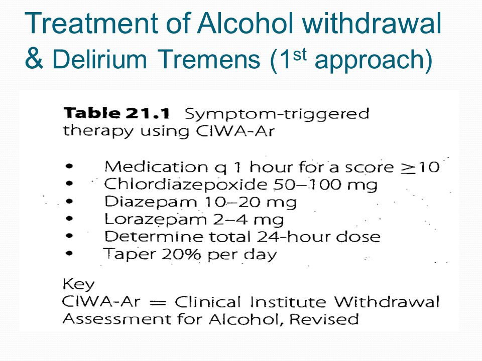Treatment of Alcohol withdrawal & Delirium Tremens (1st approach)