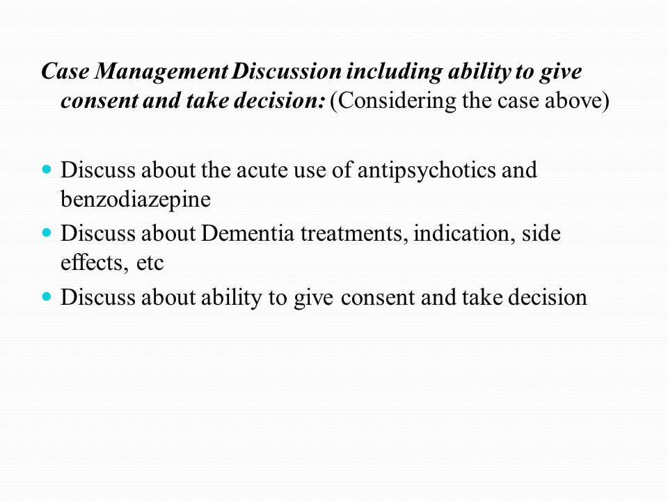Case Management Discussion including ability to give consent and take decision: (Considering the case above)