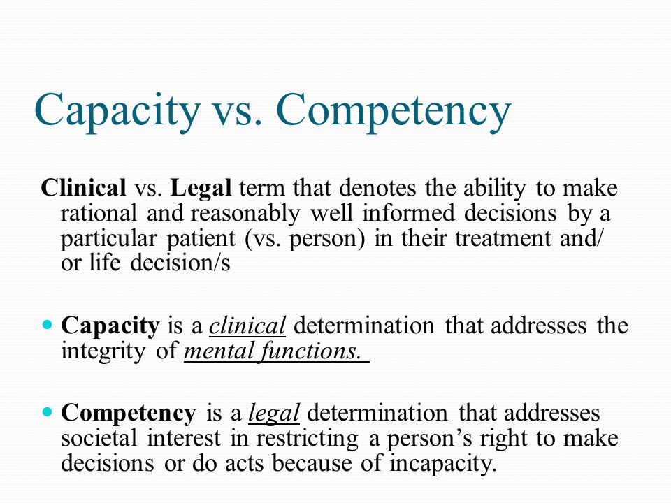 Capacity vs. Competency