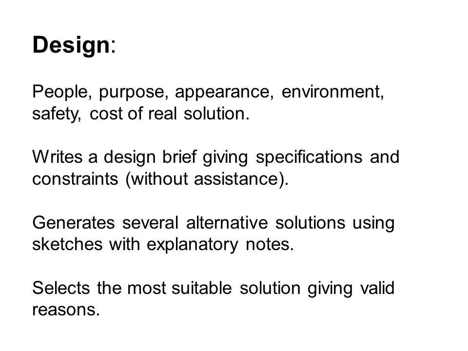 Design: People, purpose, appearance, environment, safety, cost of real solution.